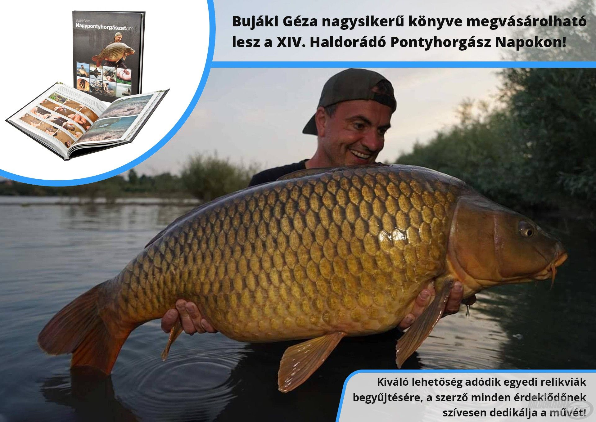 A nagypontyozás első igazán átfogó, magyar nyelven íródott és hazai környezetben csiszolódott könyve megvásárolható lesz a XIV. Haldorádó Pontyhorgász Napokon